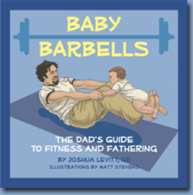 """""""Baby Barbells: The Dad's Guide to Fitness and Fathering"""" Review"""