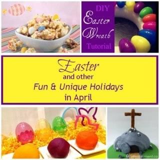 Easter and Other Fun & Unique Holidays in April