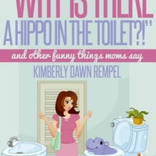 Why is There a Hippo in the Toilet? & other funny things Moms say! #Giveaway