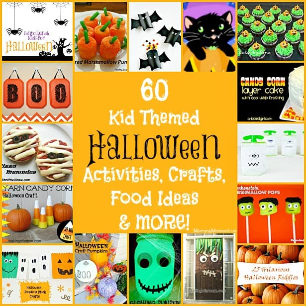 60 Kid Themed Halloween Activities, Crafts, Food & MORE!