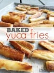 incredibly delicious baked yuca fries