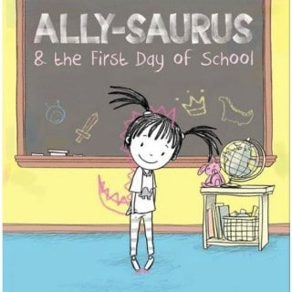 Ally-Saurus & the First Day of School #Giveaway {US Only}