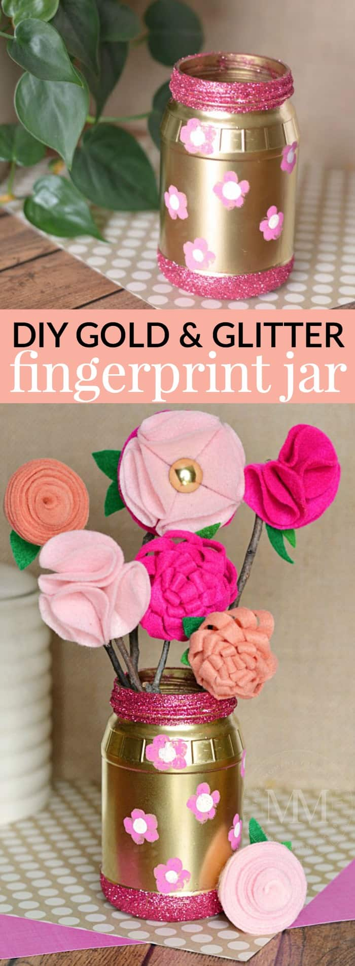 Make your own gold and glitter mason jar with fingerprint flowers - perfect to display some homemade felt flowers.