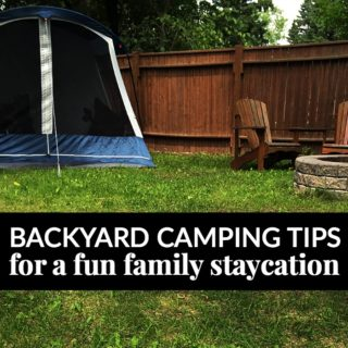 BACKYARD CAMPING TIPS FOR A FUN FAMILY STAYCATION #ENERGIZEYOURSUMMER
