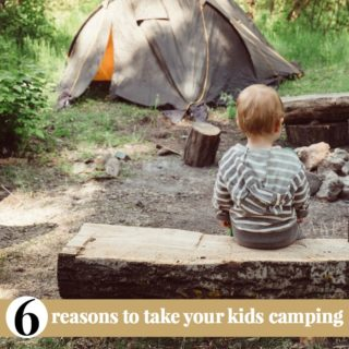 REASONS YOU SHOULD TAKE YOUR KIDS CAMPING
