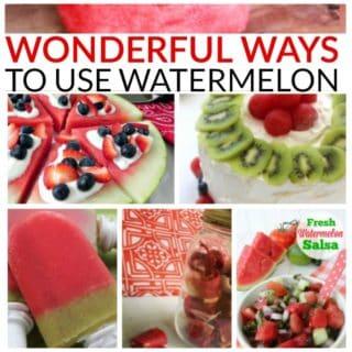 15 WONDERFUL WAYS TO USE WATERMELON