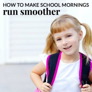 HOW TO MAKE SCHOOL MORNINGS RUN SMOOTHER