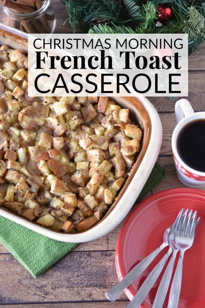 French Toast Casserole. The perfect Christmas morning casserole, you can have ready the night before.