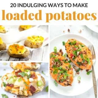 20 INDULGING WAYS TO MAKE LOADED POTATOES