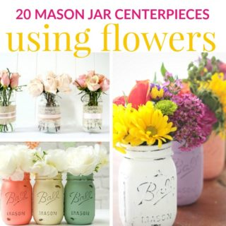 20 MASON JAR CENTERPIECES USING FLOWERS
