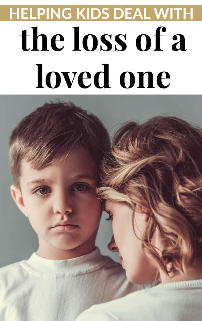 helping kids deal with the loss of a loved one