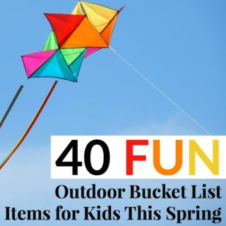 40 FUN OUTDOOR BUCKET LIST ITEMS FOR KIDS THIS SPRING