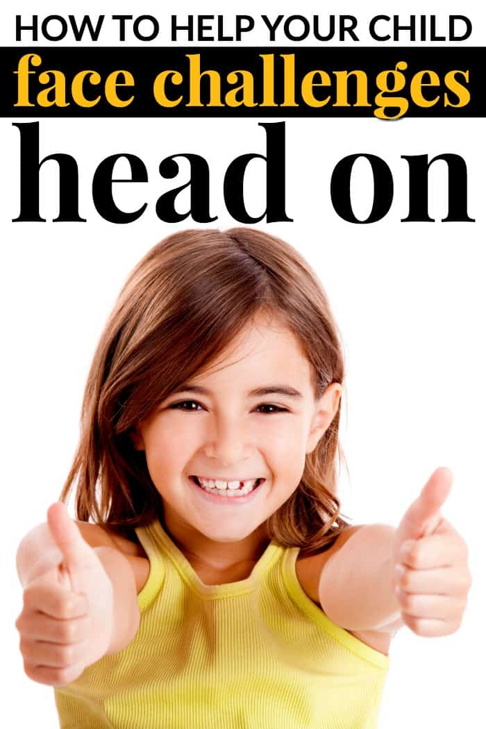 Tips on how to help your child face challenges head on